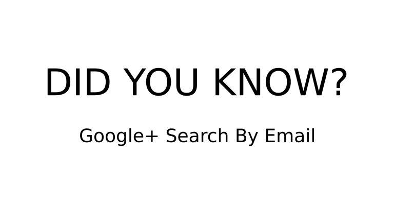 Google+ Search By Email