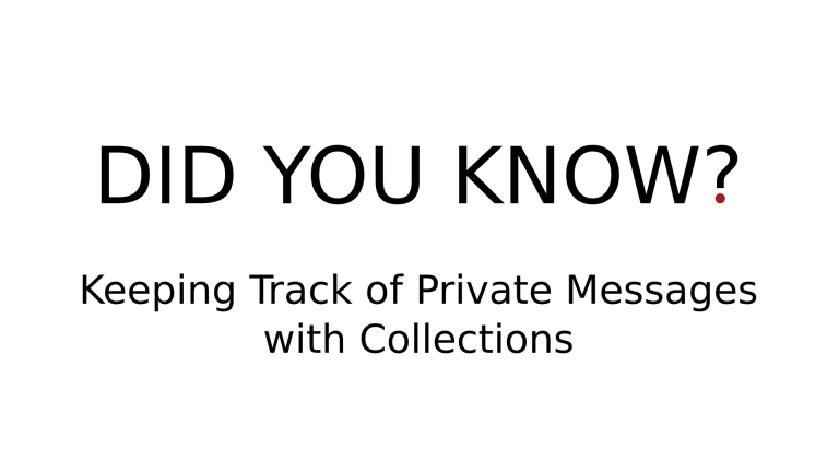 Keeping Track of Private Messages with Collections