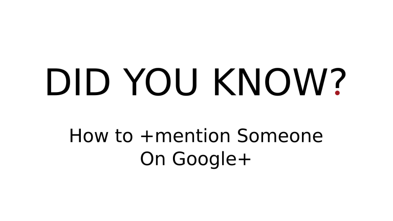 How to +mention Someone On Google+